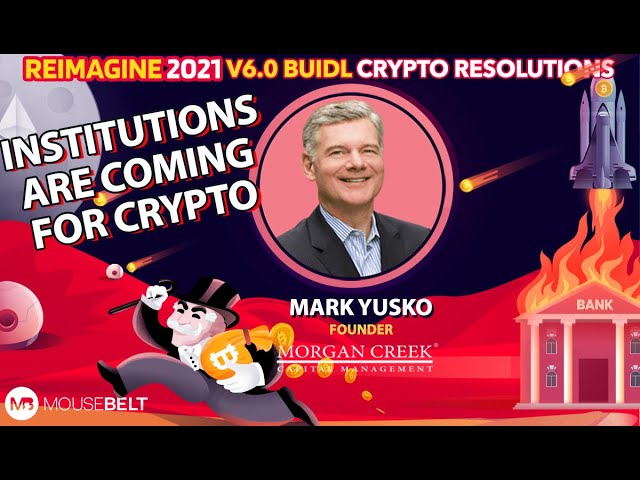 Mark Yusko - Morgan Creek Capital - The Institutions are coming for Crypto