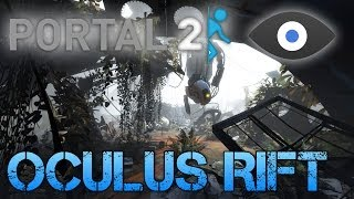 PORTAL 2 with the OCULUS RIFT | MY HEAD HURTS