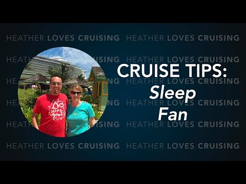 Allure of the Seas (Oasis Class Cruise Ship) Tips - Do you sleep with a fan?