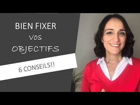 Bien FIXER Vos OBJECTIFS - 6 Conseils
