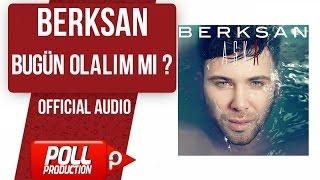 Berksan - Bugün Olalım Mı? - ( Official Audio )