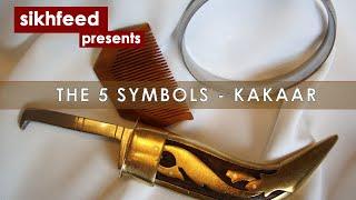 The 5 Symbols - Sikh Kakaar