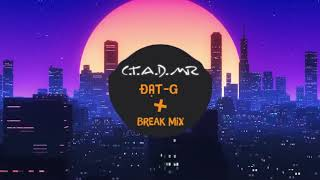 C.T.A.D.M.R - Đạt G ft. $eth ( BREAK MIX ) | 1 HOUR VERSION OFFICIAL