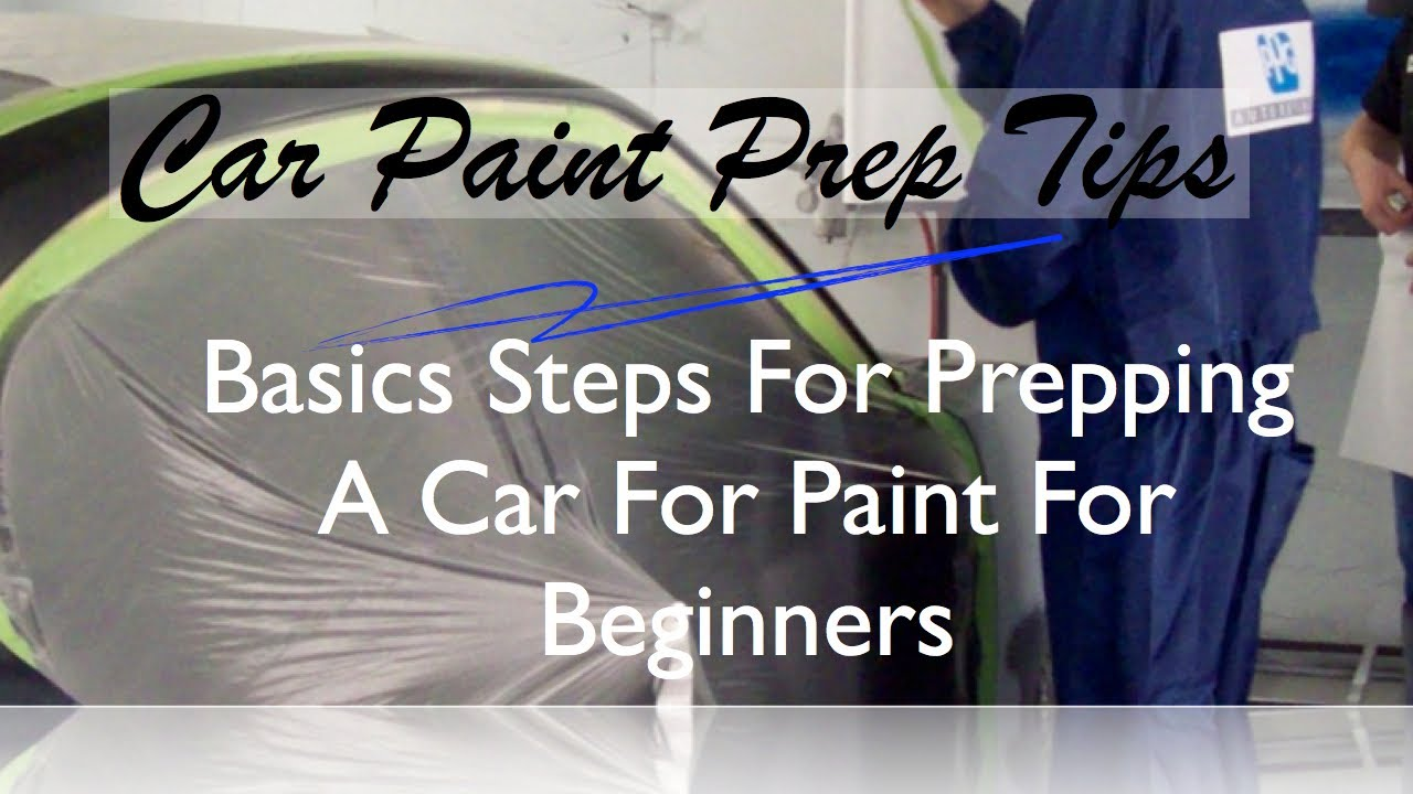 How To Prep Paint Basic Steps A Car For Before Spraying You