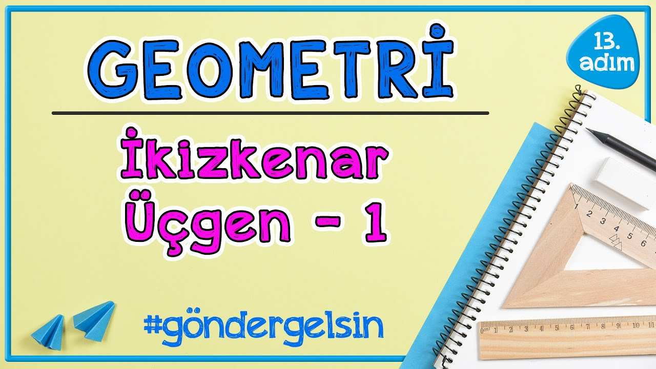 İkizkenar Üçgen 1 |  GEOMETRİ | 13.adım | #göndergelsin  | Rehber Matematik #geometri