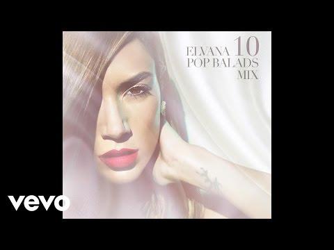 Elvana Gjata - 10 POP BALADS MIX (Audio)