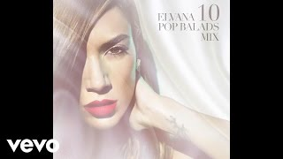 Elvana Gjata - 10 POP BALADS MIX (Audio)