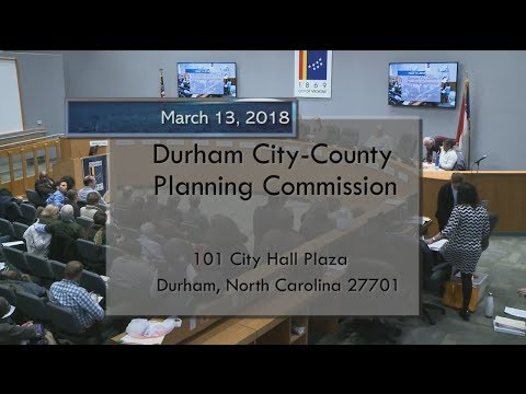 Durham Planning Commission Mar 13, 2018 (1 of 2)