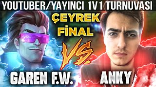 GAREN FOR WIN VS ANKY! ÇEYREK FİNAL! YOUTUBER/YAYINCI 1v1 TURNUVASI. LOL PiT