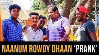 Naanum Rowdy Dhaan - Prank | Madras Central