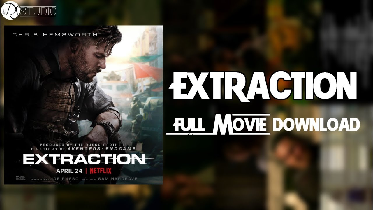 Extraction Full Movie Download 720p Dual Audio Chris Hemsworth Free Download Ds Studio Youtube
