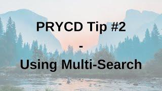 PRYCD Tip #2 - Using Multi-Search