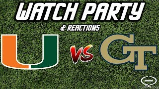 Miami vs Georgia Tech | Watch Party & Reaction | LINKS | NOT THE GAME!