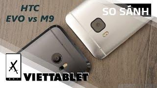 Viettablet| HTC M9 và HTC 10 Evo : Thúy Kiều hay Thúy Vân từ HTC.