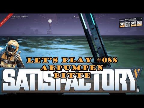 Satisfactory Let's Play 088 - Deutsch - Abpumpen bitte