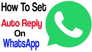 How to set Auto Reply For WhatsApp || WhatsApp new track || technical janan