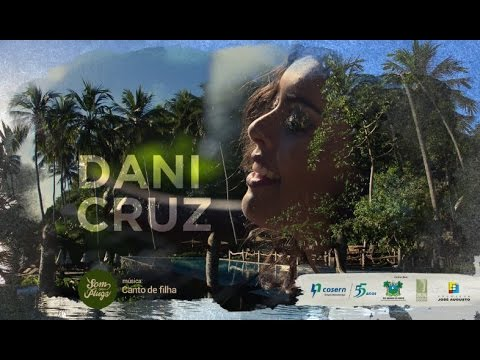 Dani Cruz - Canto de filha [Som sem Plugs]
