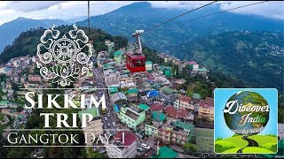 Sikkim & Darjeeling trip | Gangtok Day 1 | Hindi