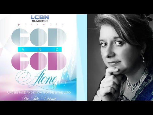 God And God Alone (PART 1) by Julie Vivienne on LCBN TV | 21st April 2021
