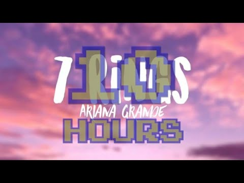 7 Rings-Ariana For 10 Hours Non Stop Continuously