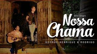 George Henrique e Rodrigo - Nossa chama (CLIPE OFICIAL)