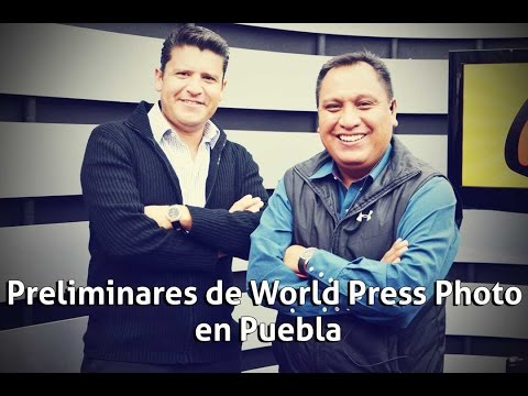 Preliminares de World Press Photo en Puebla | Al Aire