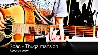 2pac - Thugz mansion (acoustic cover, lession, tab)