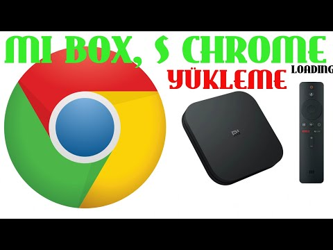 Xiaomi Mi,S Tv Box Google Chrome Yükleme  Loading (Yeni)