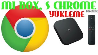 Xiaomi Mi,S Tv Box Google Chrome Yükleme  Loading (Yeni)