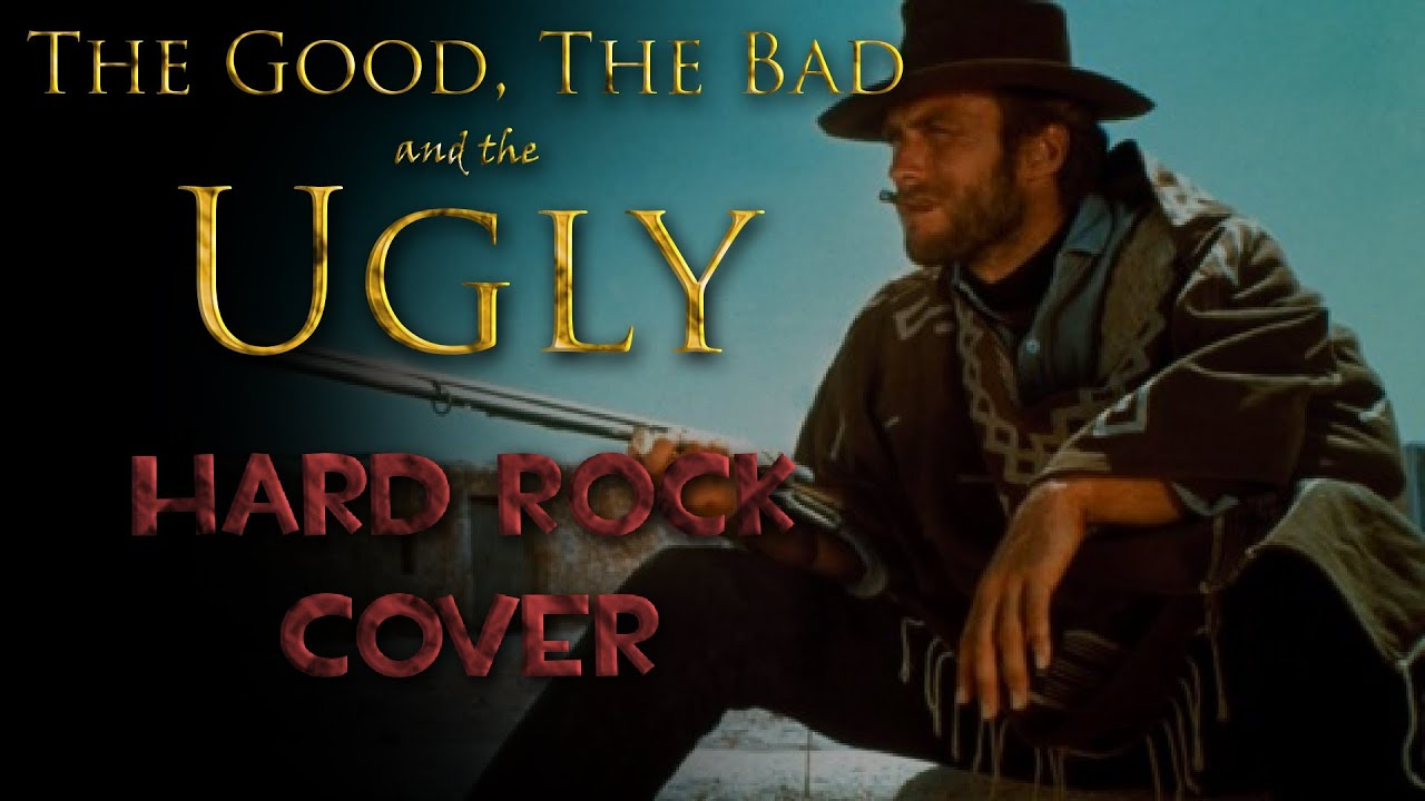 the good the bad and the ugly hard rock cover youtube