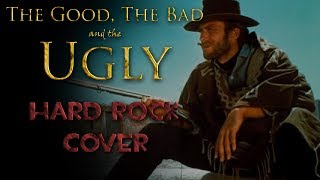 the good, the bad and the ugly - hard rock cover