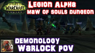 wow legion alpha maw of souls dungeon demonology warlock pov