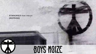 Boys Noize - Starchild feat. Poliça (Reprise)