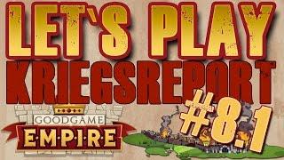 War Report Teil 8 1/2 - Spielphilosophien [Goodgame Empire Deutsch]