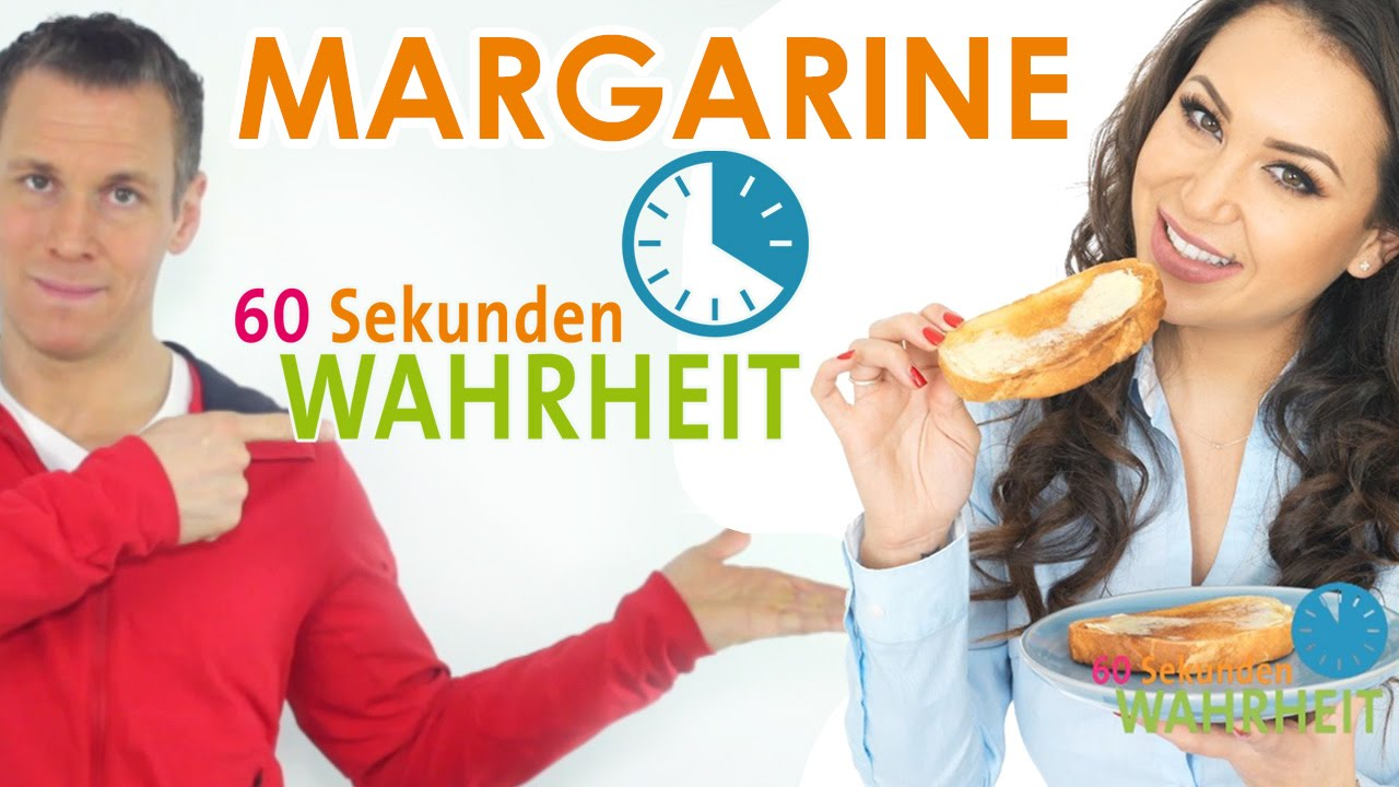 Ist Margarine Wirklich Gesund Patric Heizmanns 60 Sekunden