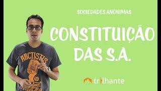 Sociedades Anônimas - Constituição das S.A.