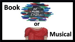 Be More Chill: Book vs Musical