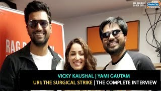 Vicky Kaushal and Yami Gautam | Uri: The Surgical Strike | The Complete Interview