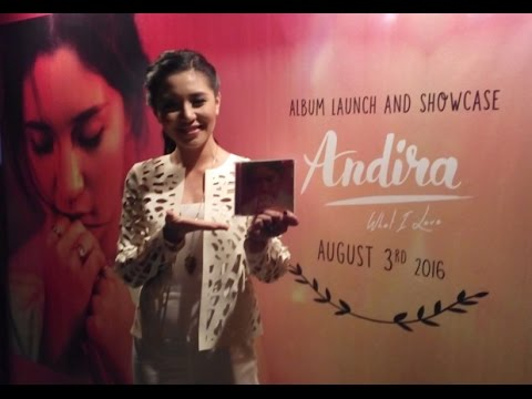 Album Launch And Showcase Andira Album What I Love