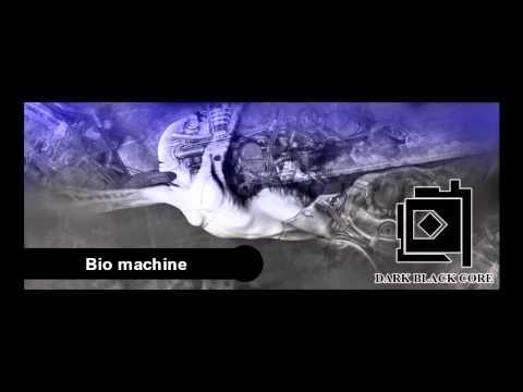 Dark Black Core - Bio machine [Full Album] Dark Ambient