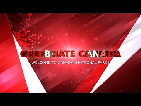"""""""Celebrate Canada"""" Exploring Our National Parks"""