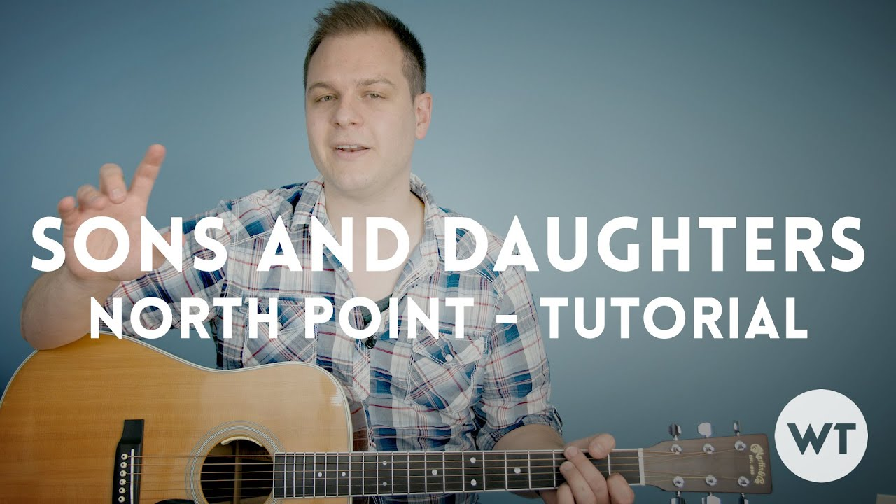 sons-and-daughters-north-point-tutorial-brett-stanfill-worship-tutorials