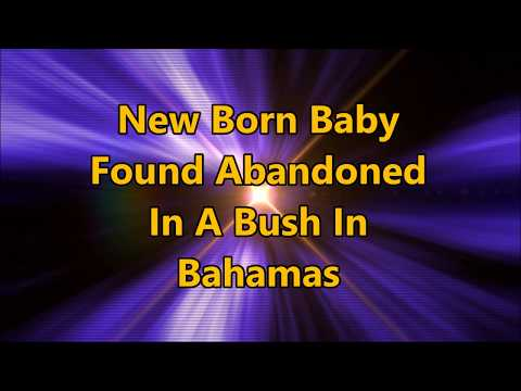 Baby Found Abandoned In A Bush In Bahamas.......What A Wicked Woman
