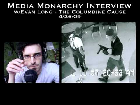 The Columbine Cause Interview w/ Evan Long - Media Monarchy