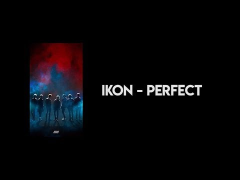 IKON - Perfect JP Ver. (Kan/Rom/Eng Lyric)