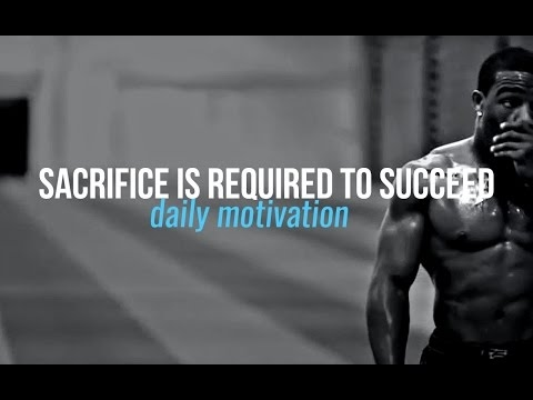 SACRIFICE IS REQUIRED TO SUCCEED - Motivational Video