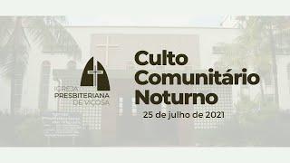 Culto Comunitário Noturno IPV (25/07/2021)