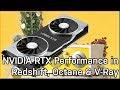 NVIDIA RTX GPU Performance In Redshift, Octane & V-Ray