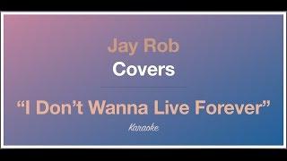 I Don't Wanna Live Forever - Zayn Malik / Taylor Swift - Karaoke