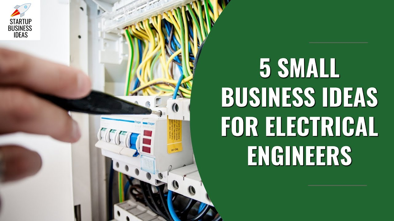 medium resolution of 5 small business ideas for electrical engineers youtube rh youtube com electrical business start up cost uk electrical contracting business start up